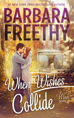When Wishes Collide (Wish Series) by Barbara Freethy