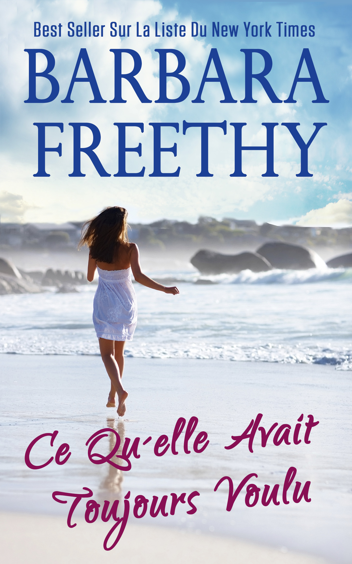 Ce Qu'elle Avait Toujours Voulu (All She Ever Wanted) by Barbara Freethy